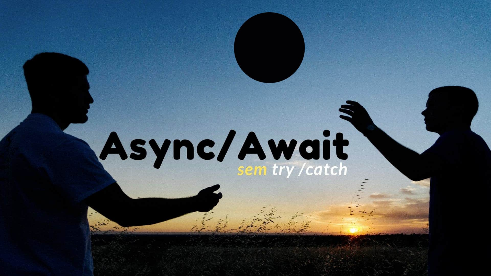 Async/Await sem Try/Catch